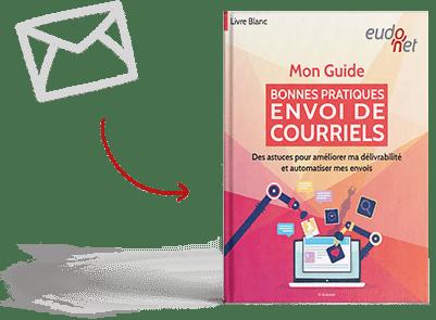 Votre guide Guide bonnes pratiques d'envoi de courriels